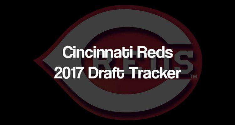 2017 Reds MLB Draft Tracker