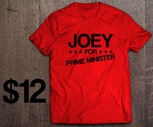 Joey For Prime Minister T-Shirt