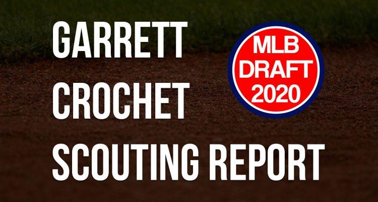 Garrett Crochet Scouting Report