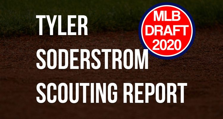 Tyler Soderstrom Scouting Report