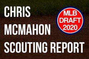 Chris McMahon Scouting Report
