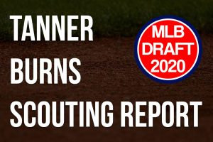 Tanner Burns Scouting Report